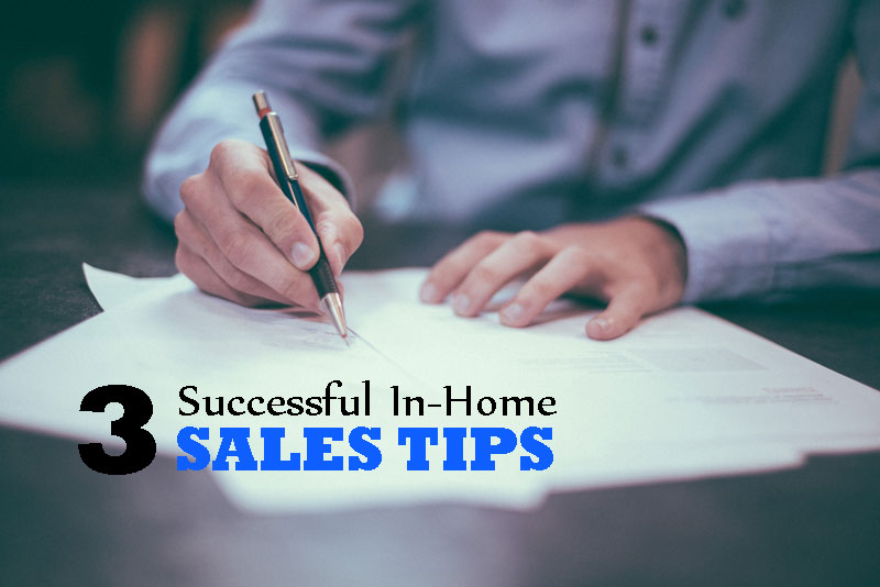 3 Successful In-Home Sales Tips